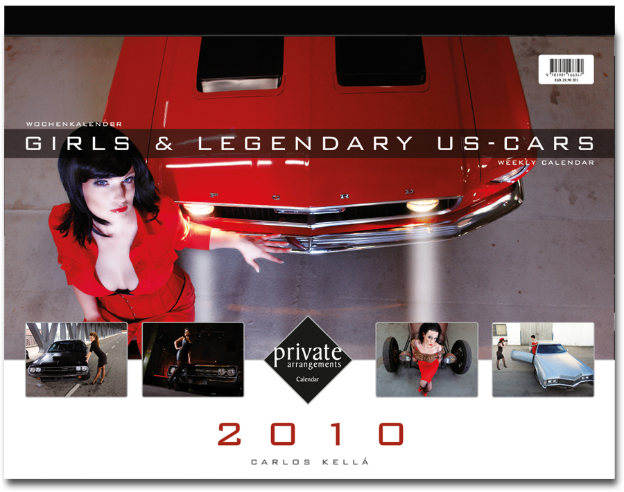 Girls & Legendary US-Cars 2010 Wochenkalender von Carlos Kella bei SWAY Books