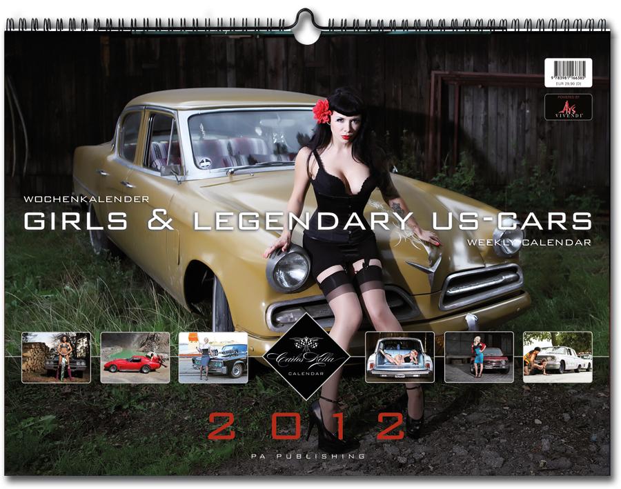 Girls & Legendary US-Cars 2012 Wochenkalender von Carlos Kella bei SWAY Books