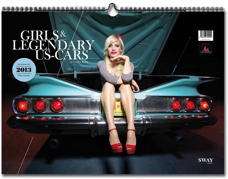 Girls & Legendary US-Cars 2013 Wochenkalender von Carlos Kella bei SWAY Books