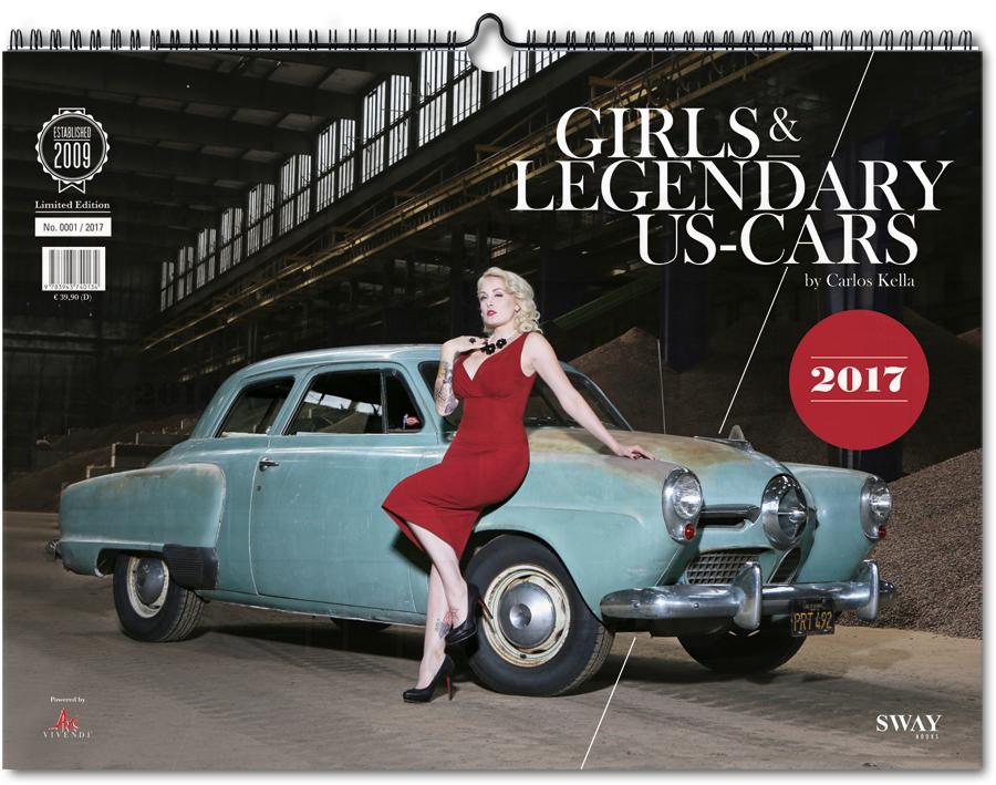 Girls & Legendary US-Cars 2017 Wochenkalender von Carlos Kella bei SWAY Books
