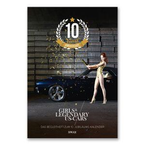 "10 Jahre Girls & legendary US-Cars Kalender Jubiläumsheft: Das Begleitheft zur 10. Jubiläumsausgabe des ""Girls & legendary US-Cars"" Kalenders. Limitiert."