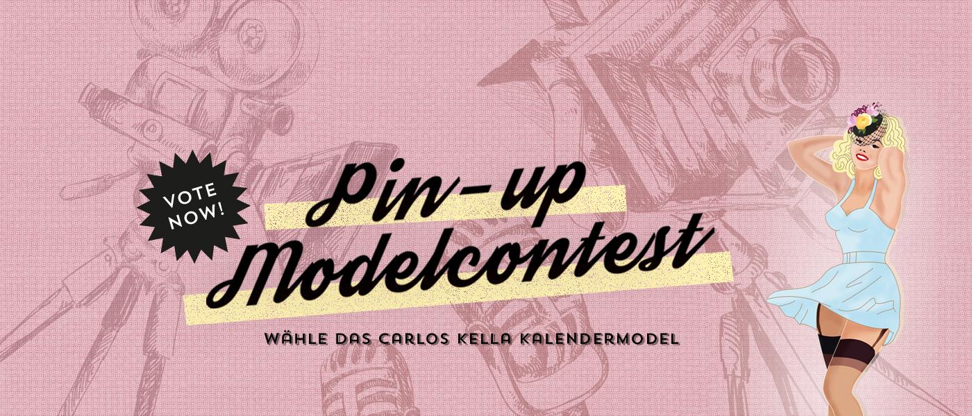 Der Carlos Kella Pin-up Modelcontest Das Online-Voting läuft vom 06.04. bis zum 06.05.2019!