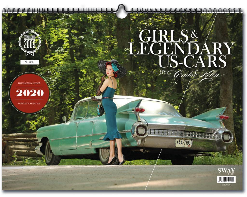 Girls & legendary US-Cars 2020 Wochenkalender von Carlos Kella mit 52 Kalenderblättern. Auf dem Titel: Pin-up-Model Miss Stacey aus Slowenien und ein 1959er Cadillac Sedan DeVille.