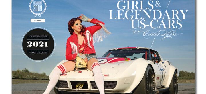 Girls & legendary US-Cars 2021 Wochenkalender von Carlos Kella mit 53 Kalenderblättern. Auf dem Titel: Burlesque-Performer Eve Champagne aus Hamburg und eine Chevrolet Corvette C3 (B-Production Racer) von 1973.
