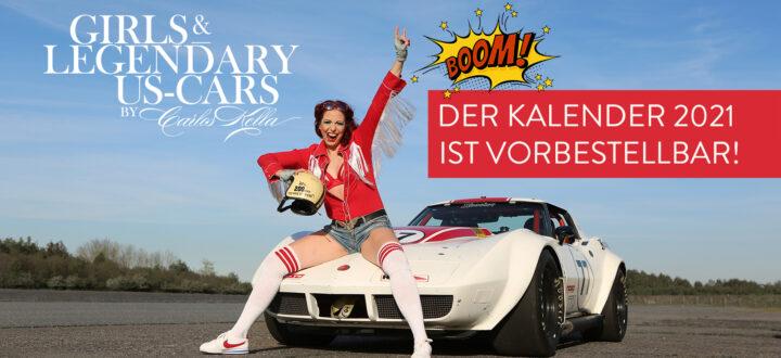 Der Girls & legendary US-Cars 2021 Wochenkalender erscheint am 15.08.2020 und ist ab sofort vorbestellbar!