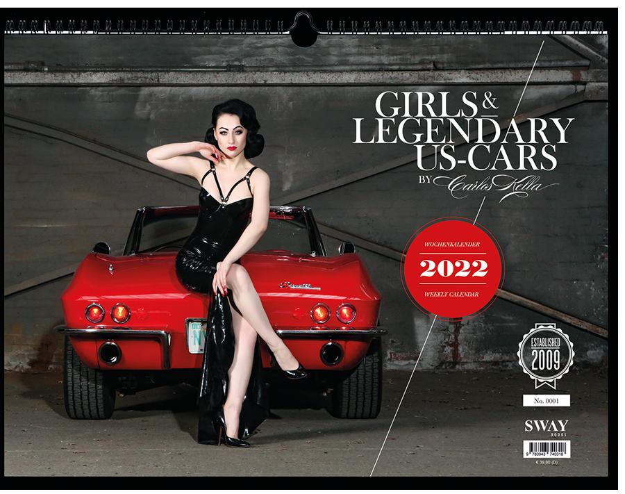Girls & legendary US-Cars 2022, Wochenkalender von Carlos Kella mit 52 Kalenderblättern, Limitiert/Nummeriert